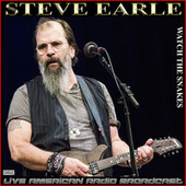 Watch The Snakes (Live) by Steve Earle