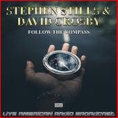 Follow The Compass (Live) de Stephen Stills