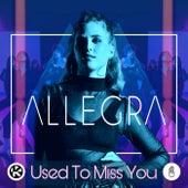 Used to Miss You von Allegra