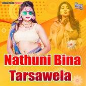 Nathuni Bina Tarsawela by Kamal