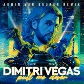Pull Me Closer (Armin van Buuren Remix) von Dimitri Vegas & Like Mike