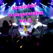 Absoluter Schlagerwahn, Vol. 3 von Various Artists