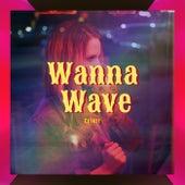Wanna Wave by Extazy