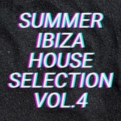 Summer Ibiza House Selection Vol.4 by Various Artists