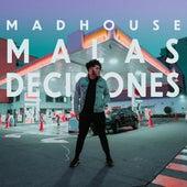 Malas Decisiones de Madhouse