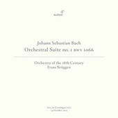 J.S. Bach: Orchestral Suite No. 1 in C Major, BWV 1066 (Live in Groningen, 10/14/2012) by Orchestra Of The 18th Century
