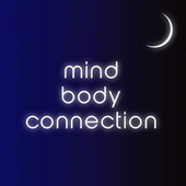 Mind Body Connection by The Forgotten Man