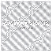 Boys & Girls von Alabama Shakes
