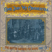 Come Join My Orchestra: The British Baroque Pop Sound 1967-73 by Various Artists