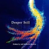 Deeper Still by Kimberly and Alberto Rivera