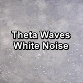 Theta Waves White Noise by White Noise Pink Noise