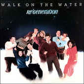 Re Generation - Walk on Water (Remastered) by Derric Johnson