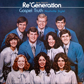 Re Generation - Gospel Truth, Nashville Style (Remastered) by Derric Johnson