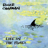 Life in the Pond by Roger Chapman