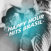 Happy Hour Hits Brasil by Various Artists