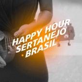 Happy Hour Sertanejo Brasil de Various Artists
