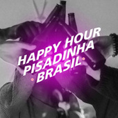 Happy Hour Pisadinha Brasil fra Various Artists