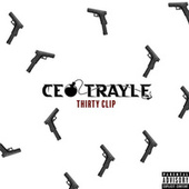 Thirty Clip by CEO Trayle