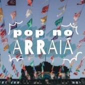 Pop no Arraiá de Various Artists