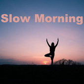 Slow Morning by Various Artists