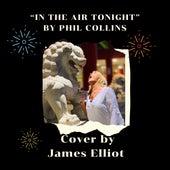 In The Air Tonight von James Elliot