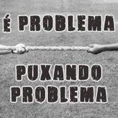 É problema puxando problema de Various Artists