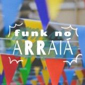 Funk no Arraiá de Various Artists
