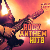 Rock Anthem Hits by Various Artists