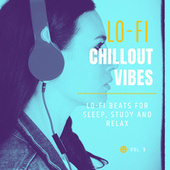 LoFi Chillout Vibes, Vol.9 (Lo-Fi Beats For Sleep, Study And Relax) de Various Artists