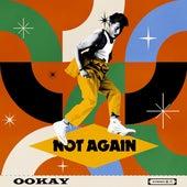 Not Again by Ookay