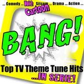 BANG! - Top TV Theme Tune Hits Vol. 2 Cartoon by The Toonosaurs