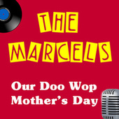 Our Doo Wop Mother's Day by The Marcels