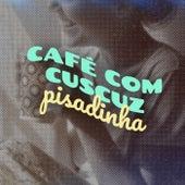Café com Cuscuz Pisadinha fra Various Artists