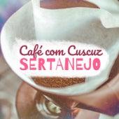 Café com Cuscuz Sertanejo de Various Artists