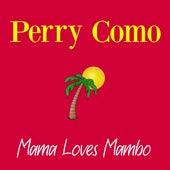 Mama Loves Mambo de Perry Como