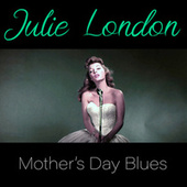 Mother's Day Blues by Julie London
