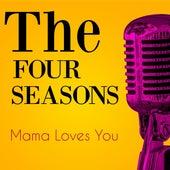 Mama Loves You de The Four Seasons
