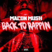 Back To Rappin by Macon Mush