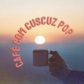 Café com Cuscuz Pop de Various Artists