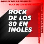 Rock de los 80 en Inglés de Various Artists