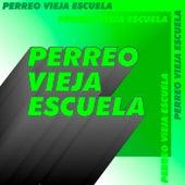 Perreo Vieja Escuela de Various Artists