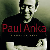 A Body Of Work di Paul Anka