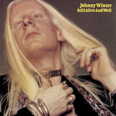 Still Alive And Well de Johnny Winter