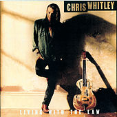 Living With The Law by Chris Whitley