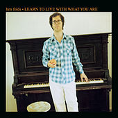 Learn To Live With What You Are by Ben Folds