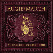 Moo You Bloody Choir de Augie March
