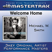 Welcome Home [Performance Tracks] by Michael W. Smith