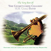 The Very Best of the Grimethorpe Colliery UK Coal Band by Various Artists