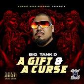 A Gift & A Curse von Big Tank D