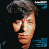 Hablemos del Amor (Remasterizado 2021) by Bambino